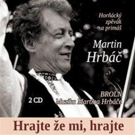 Hrajte, že mi hrajte - Broln & Muzika Martina Hrbáče, Martin Hrbáč - audiokniha
