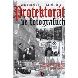Protektorát ve fotografiích - Karel Sýs, Miloš Heyduk