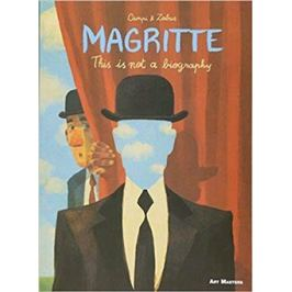 Magritte: This is Not a Biography (Art Masters) - Vincent Zabus