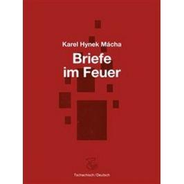 Briefe im Feuer / Dopisy v ohni - Karel Hynek Mácha