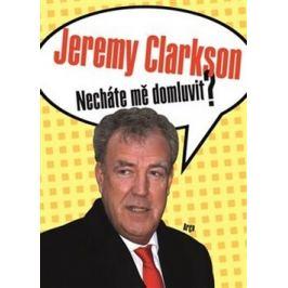 Necháte mě domluvit? - Jeremy Clarkson