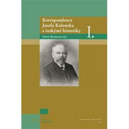 Korespondence Josefa Kalouska s českými historiky I. - Marie Ryantová