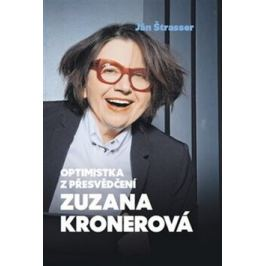 Optimistka z přesvědčení Zuzana Kronerová - Ján Štrasser