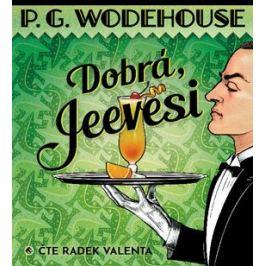 Dobrá, Jeevesi - Pelham Grenville Wodehouse - audiokniha