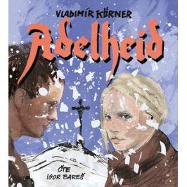 Adelheid - Vladimír Körner - audiokniha