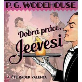 Dobrá práce, Jeevesi - Pelham Grenville Wodehouse - audiokniha