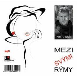 Mezi svými rýmy - Petr H. Batěk - audiokniha