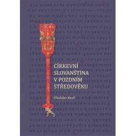 Církevní slovanština v pozdním středověku - Vladislav Knoll