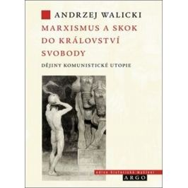 Marxismus a skok do království svobody - Andrzej Walicki