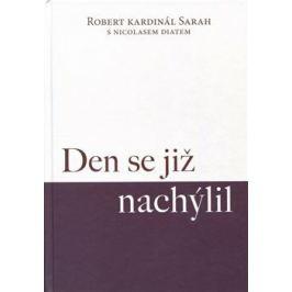 Den se již nachýlil - Robert Kardinál Sarah