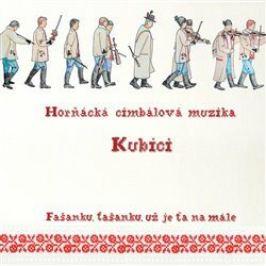 Fašanku, fašanku, už je ťa namále - Kubíci Horňácká Cimbálová muzika - audiokniha