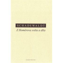 Z Homérova světa a díla - Wolfgang Schadewaldt