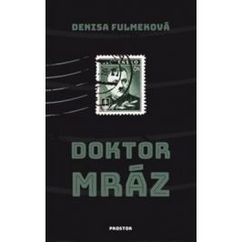 Doktor Mráz - Denisa Fulmeková
