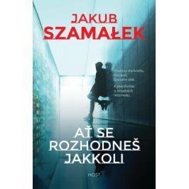 Ať se rozhodneš jakkoli - Jakub Szamałek - e-kniha