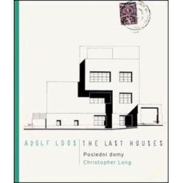 Adolf Loos - Poslední domy / The Last Houses - Christopher Long