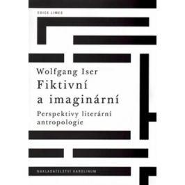 Fiktivní a imaginární - Wolfgang Iser