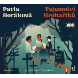 Tajemství Hrobaříků - Pavla Horáková - audiokniha