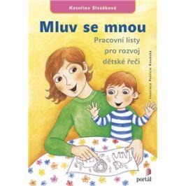 Mluv se mnou - Pracovní listy pro rozvoj dětské řeči - Kateřina Slezáková