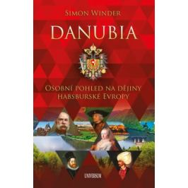 Danubia - Osobní pohled na dějiny habsburské Evropy - Simon Winder