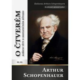 O čtverém kořeni věty o dostatečném důvodu - Arthur Schopenhauer - e-kniha
