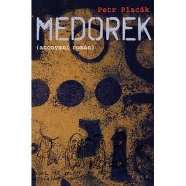 Medorek - Petr Placák; Pavel Reisenauer