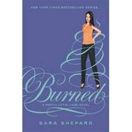 Burned - Pretty Little Liars - Sara Shepard