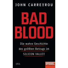 Bad Blood : Die wahre Geschichte des größten Betrugs im Silicon Valley - Ein SPIEGEL-Buch