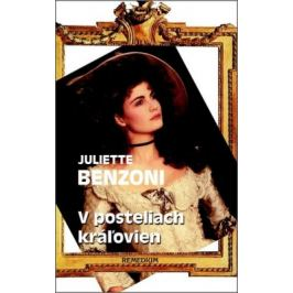 V posteliach kráľovien - Juliette Benzoni