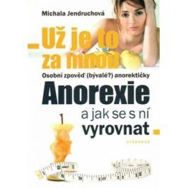 Už je to za mnou Anorexie a jak se s ní vyrovnat - Michala Jendruchová