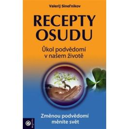 Recepty osudu - Valerij Sineľnikov Esoterika a duchovní svět