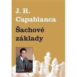 Šachové základy - Jose Raul Capablanca Naučná literatura