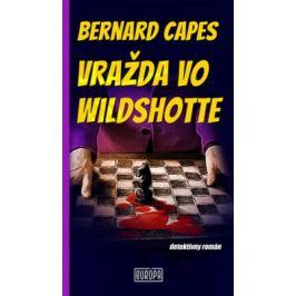 Vražda vo Wildshotte - Bernard Capes Detektívky a thrillery