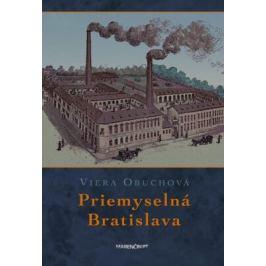 Priemyselná Bratislava - Viera Obuchová Dejiny a história