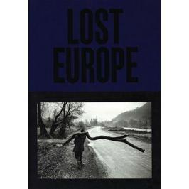 Lost Europe - Karel Cudlín, Jan Dobrovský, Martin Wágner Umělecká fotografie
