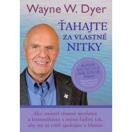 Ťahajte za vlastné nitky - Wayne W. Dyer Knihy ve slovenštině