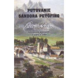 Putovanie Sándora Petöfiho - Sándor Petöfi Mapy a cestopisy