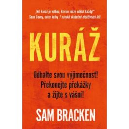 Kuráž - Bracken Sam Motivační knihy