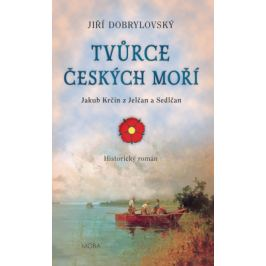 Tvůrce českých moří - Jiří Dobrylovský - e-kniha ebook