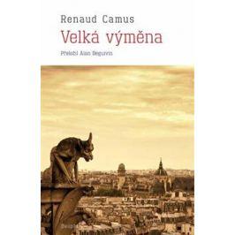Velká výměna - Renaud Camus Úvahy