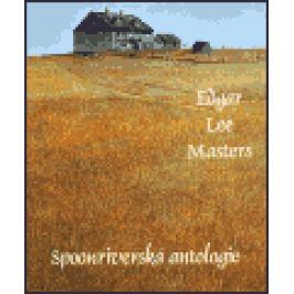 Spoonriverská antologie - Edgar Lee Masters Beletrie