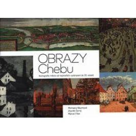 Obrazy Chebu - Marcel Fišer, Michaela Bäumlová, Zbyněk Černý Karlovarský kraj