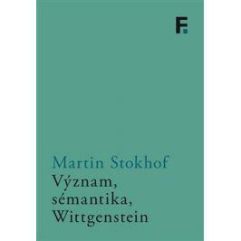Význam, sémantika, Wittgenstein - Martin Stokhof Literární vědy a lingvistika