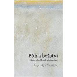 Bůh a božství v německém filosofickém myšlení - Ladislav Benyovszky, Marie Pětová Filozofie