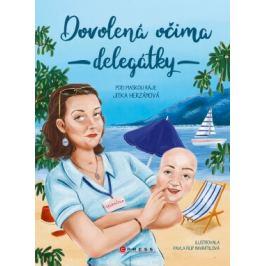 Dovolená očima delegátky - Jitka Herzánová - e-kniha ebook