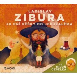 40 dní pěšky do Jeruzaléma - Ladislav Zibura - audiokniha Česká beletrie