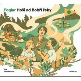 Hoši od Bobří řeky - Jaroslav Foglar - audiokniha Audioknihy pro děti