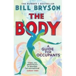 The Body : A Guide for Occupants - Bill Bryson Nonfiction