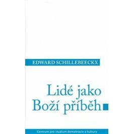 Lidé jako boží příběh - Edward Schillebeeck Filozofie