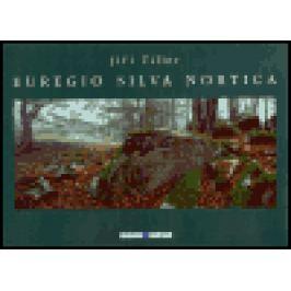 Euregio Silva Nortica - Jiří Tiller Umění a Architektura