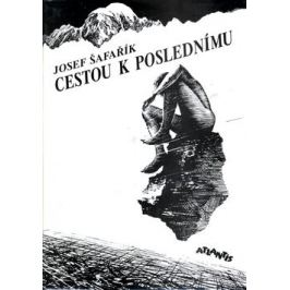 Cestou k poslednímu - Josef Šafařík Beletrie